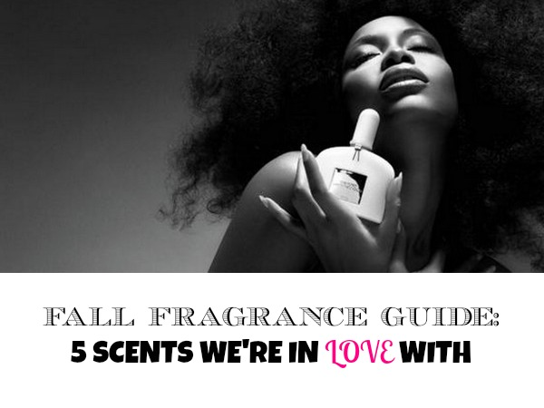 Fall Fragrance Guide: 5 Scents We're in Love With